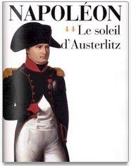 Napoléon Le Soleil d'Austerlitz, Max Gallo